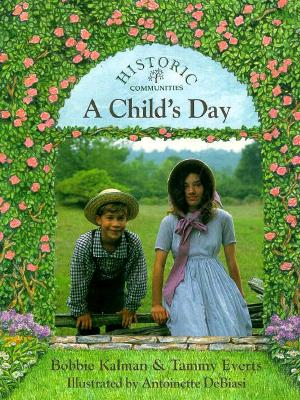 A Child's Day By Kalman, Bobbie/ Everts, Tammy