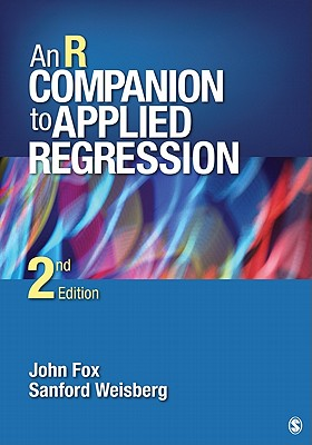 An R Companion to Applied Regression By Weisberg, Sanford/ Fox, John